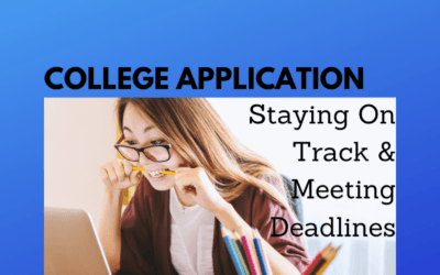 College Applications: Staying On Track & Meeting Deadlines